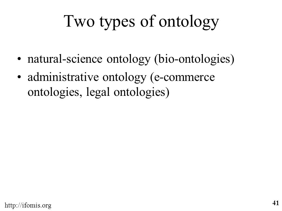 Two types of ontology natural-science ontology (bio-ontologies)