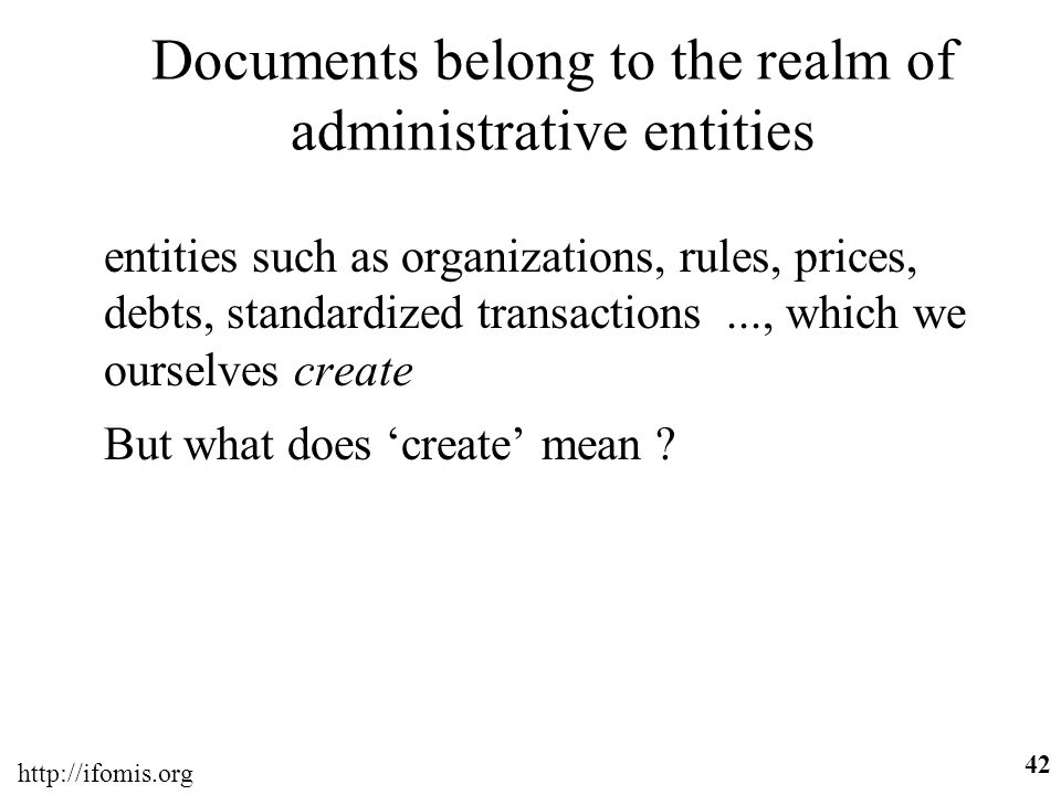 Documents belong to the realm of administrative entities