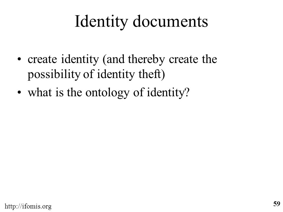 Identity documents create identity (and thereby create the possibility of identity theft) what is the ontology of identity