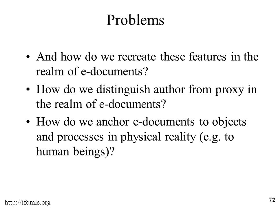 Problems And how do we recreate these features in the realm of e-documents How do we distinguish author from proxy in the realm of e-documents