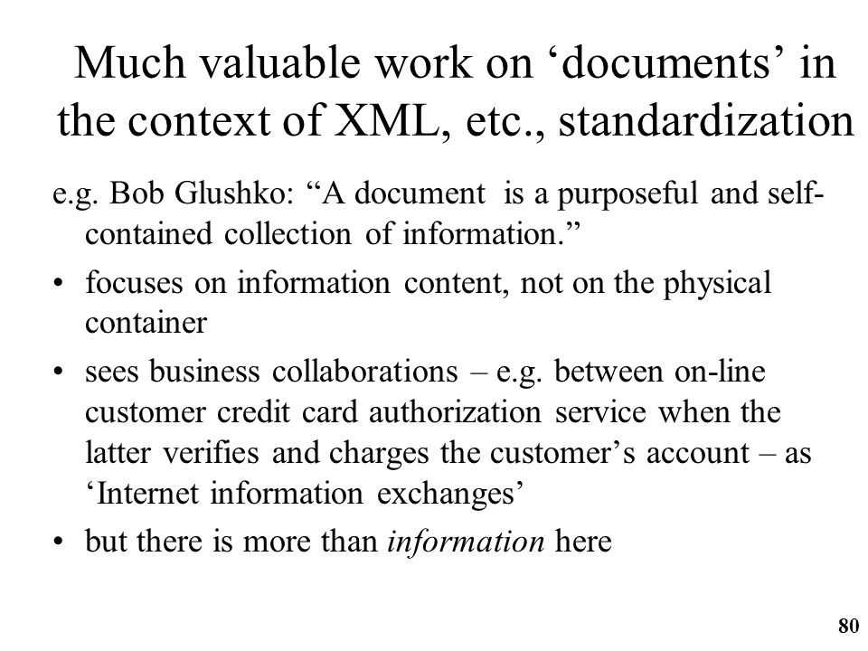 Much valuable work on 'documents' in the context of XML, etc