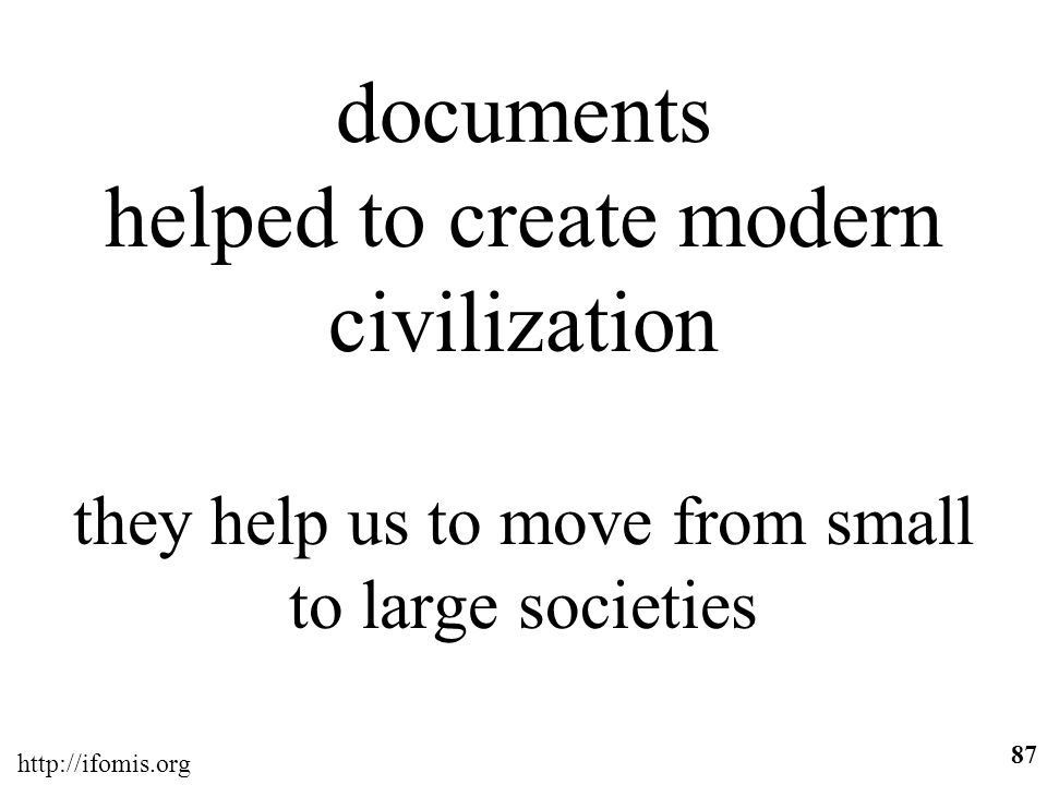 documents helped to create modern civilization they help us to move from small to large societies
