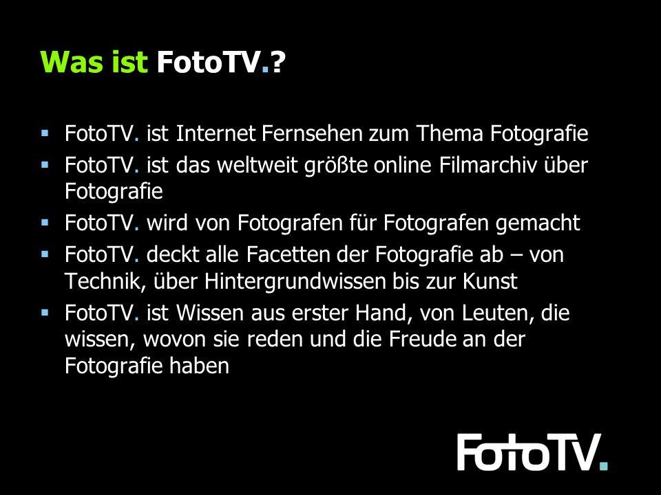 Was ist FotoTV. FotoTV. ist Internet Fernsehen zum Thema Fotografie