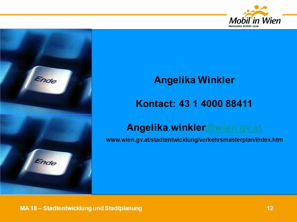 Angelika Winkler Kontact: 43 1 4000 88411 Angelika.winkler@wien.gv.at