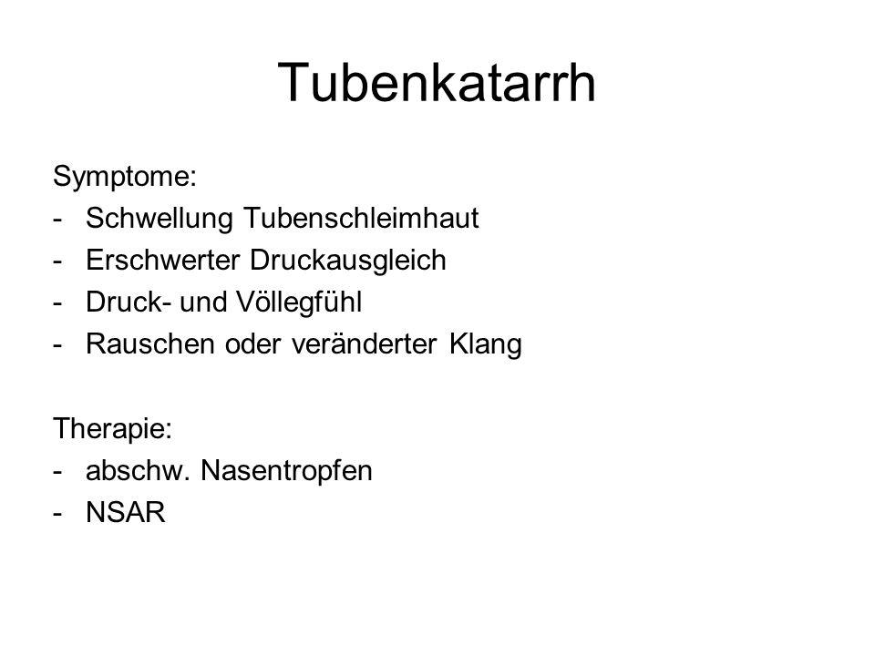 Tubenkatarrh Symptome: Schwellung Tubenschleimhaut