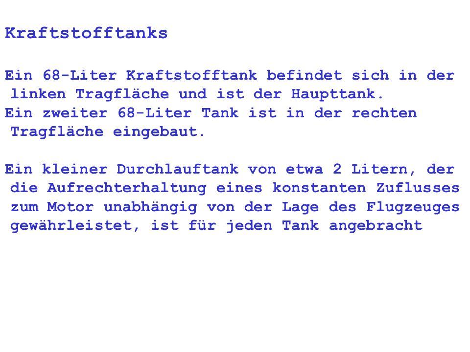 Ein zweiter 68-Liter Tank ist in der rechten Tragfläche eingebaut.