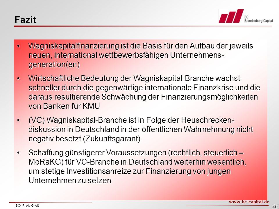 Fazit Wagniskapitalfinanzierung ist die Basis für den Aufbau der jeweils neuen, international wettbewerbsfähigen Unternehmens- generation(en)
