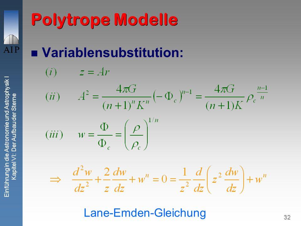 Polytrope Modelle Variablensubstitution: Lane-Emden-Gleichung