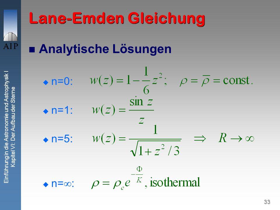 Lane-Emden Gleichung Analytische Lösungen n=0: n=1: n=5: n=: