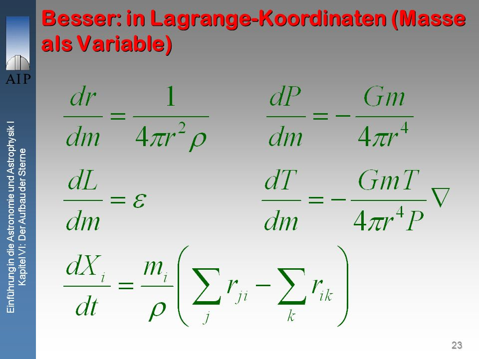 Besser: in Lagrange-Koordinaten (Masse als Variable)