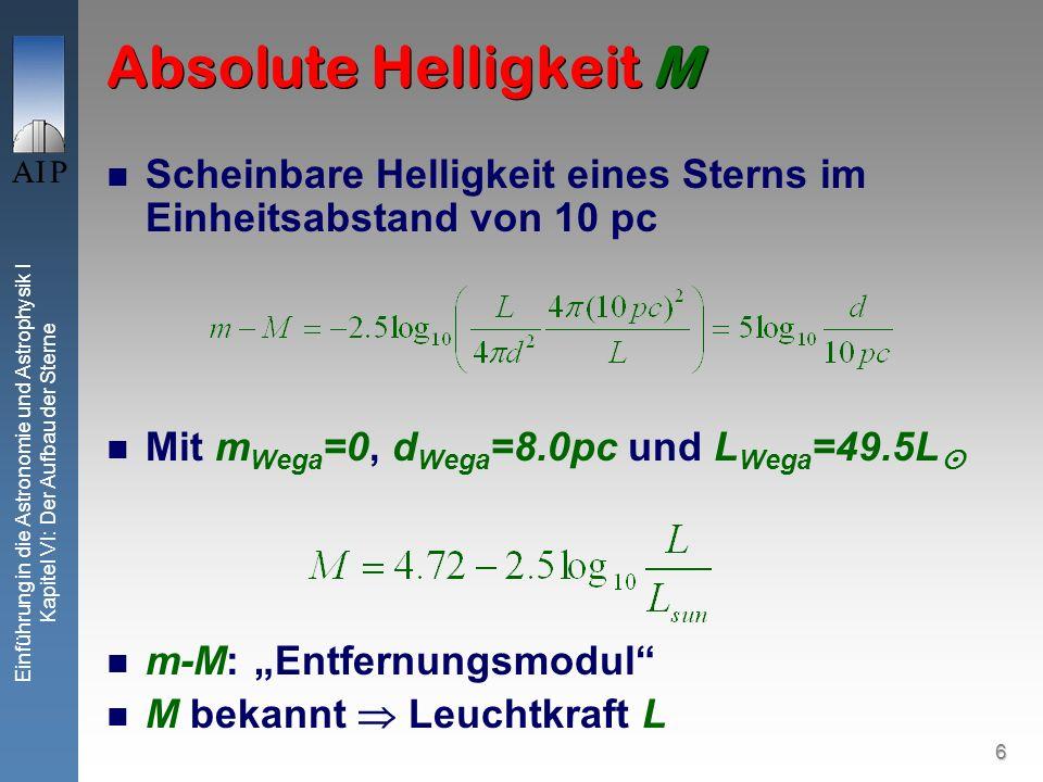 Absolute Helligkeit M Scheinbare Helligkeit eines Sterns im Einheitsabstand von 10 pc. Mit mWega=0, dWega=8.0pc und LWega=49.5L