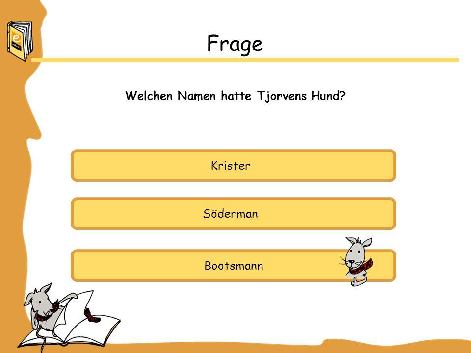 Welchen Namen hatte Tjorvens Hund