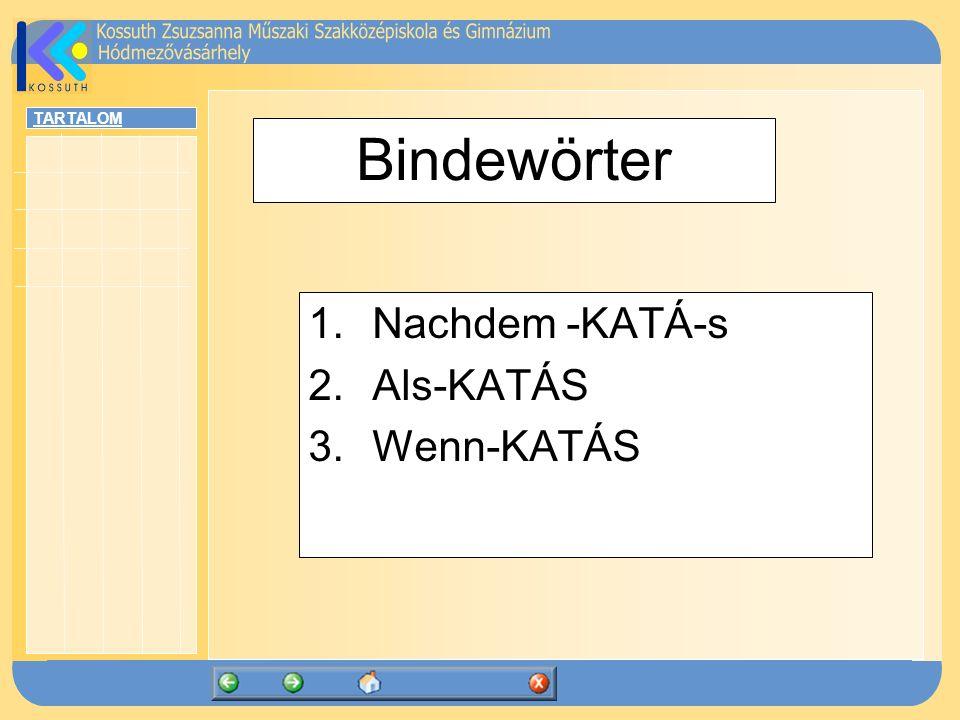 Bindewörter Nachdem -KATÁ-s Als-KATÁS Wenn-KATÁS