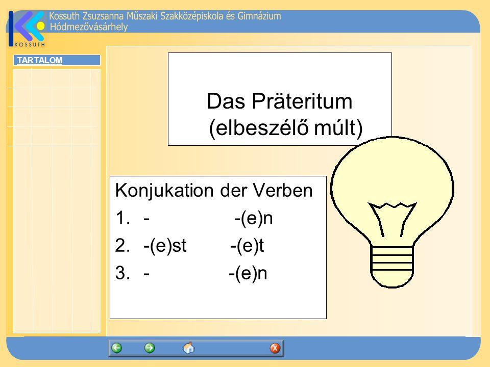 Das Präteritum (elbeszélő múlt)