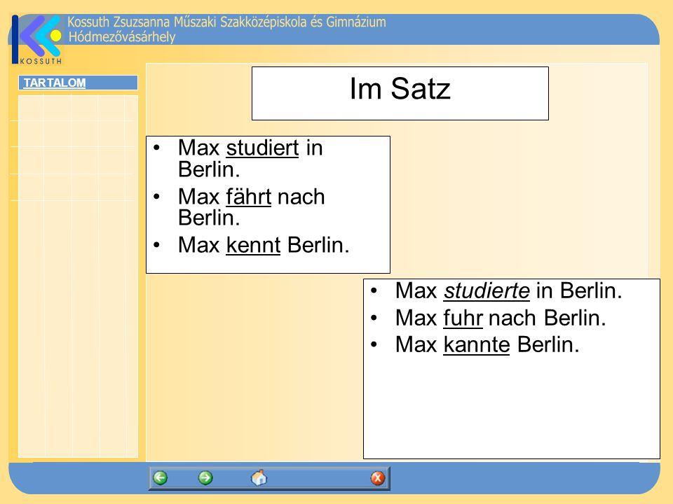 Im Satz Max studiert in Berlin. Max fährt nach Berlin.