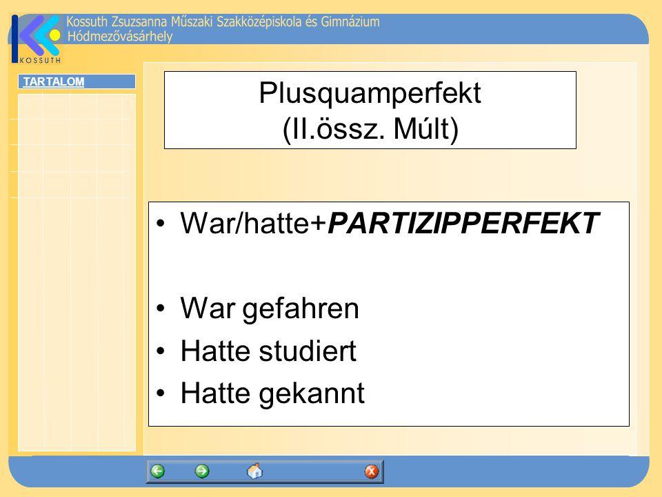 Plusquamperfekt (II.össz. Múlt)