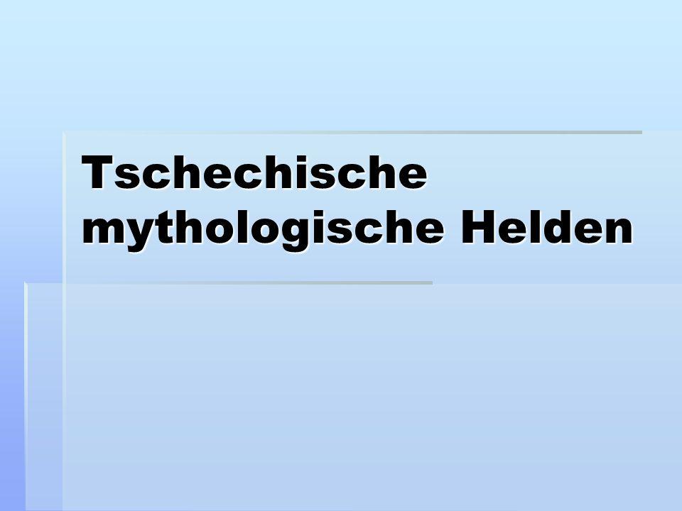 Tschechische mythologische Helden