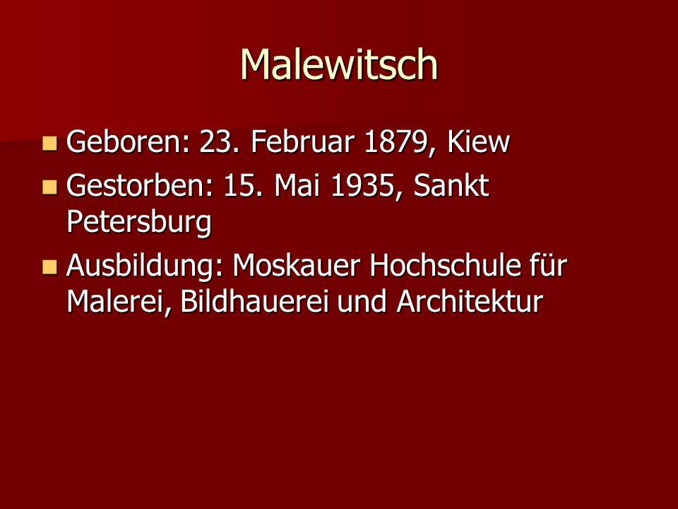 Malewitsch Geboren: 23. Februar 1879, Kiew