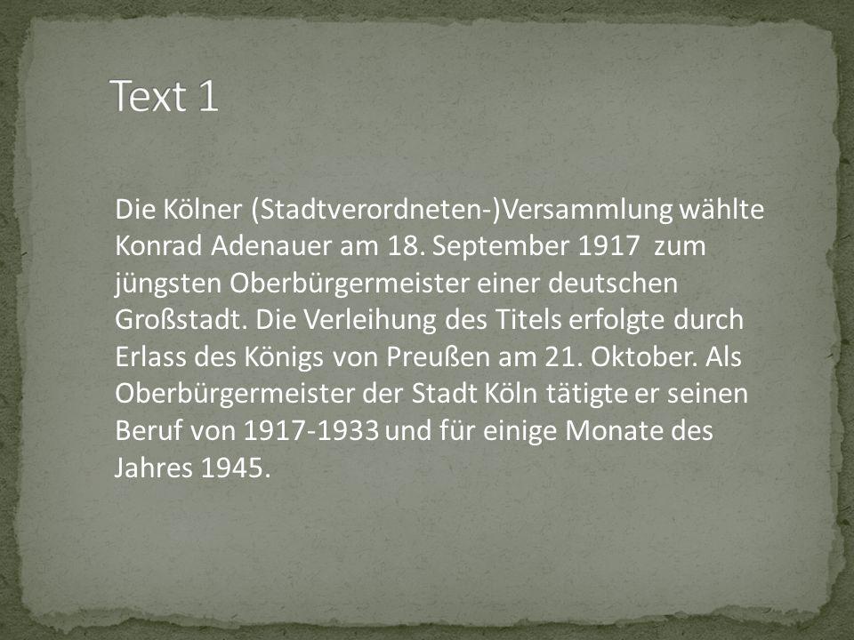 Die Kölner (Stadtverordneten-)Versammlung wählte Konrad Adenauer am 18