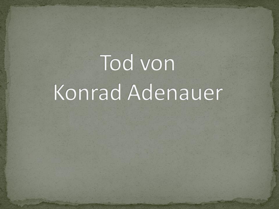 Tod von Konrad Adenauer