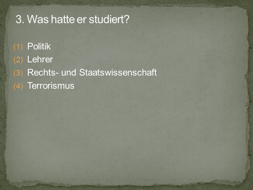 3. Was hatte er studiert Politik Lehrer