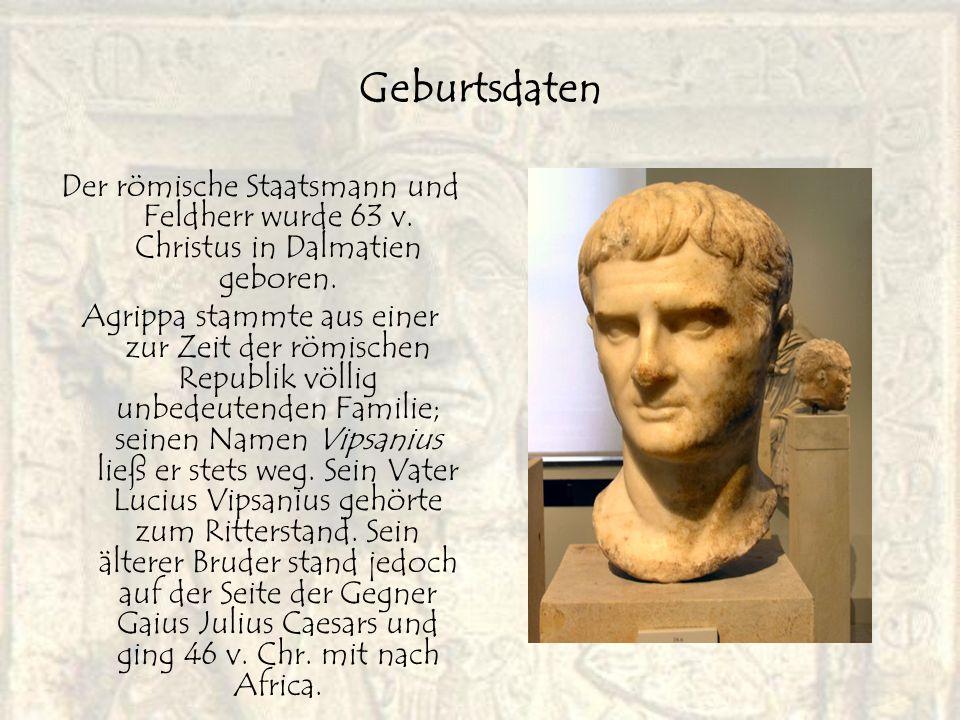 Geburtsdaten Der römische Staatsmann und Feldherr wurde 63 v. Christus in Dalmatien geboren.