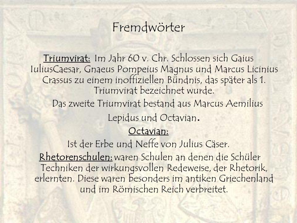 Ist der Erbe und Neffe von Julius Cäser.