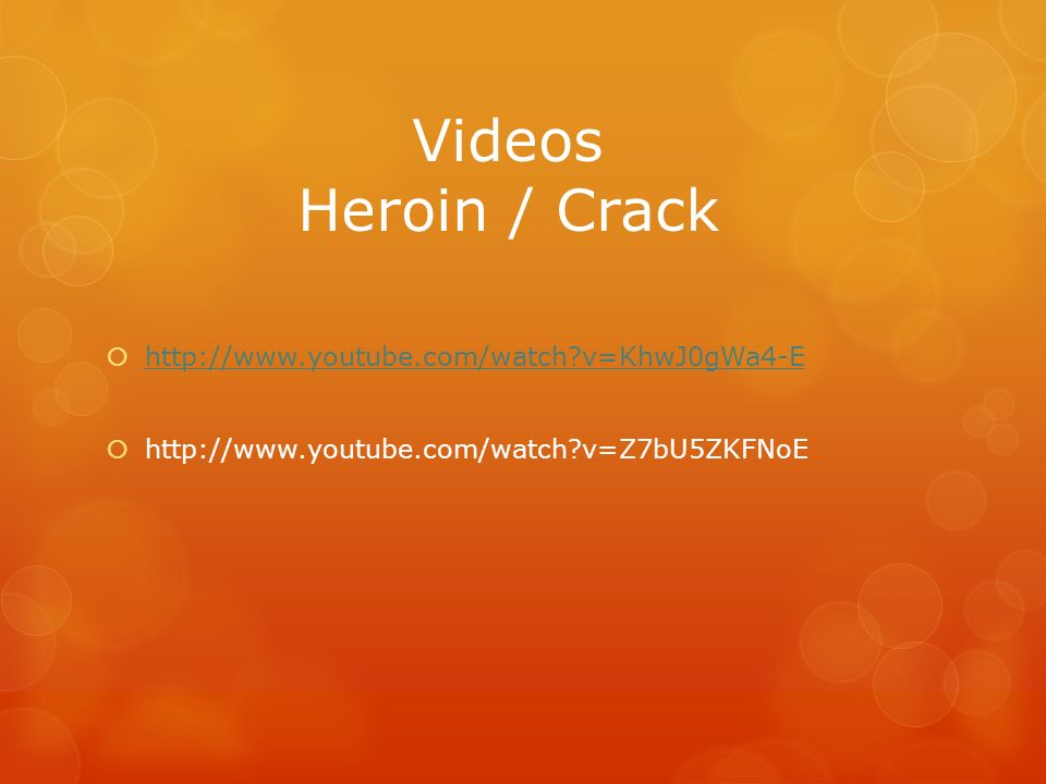 Videos Heroin / Crack http://www.youtube.com/watch v=KhwJ0gWa4-E