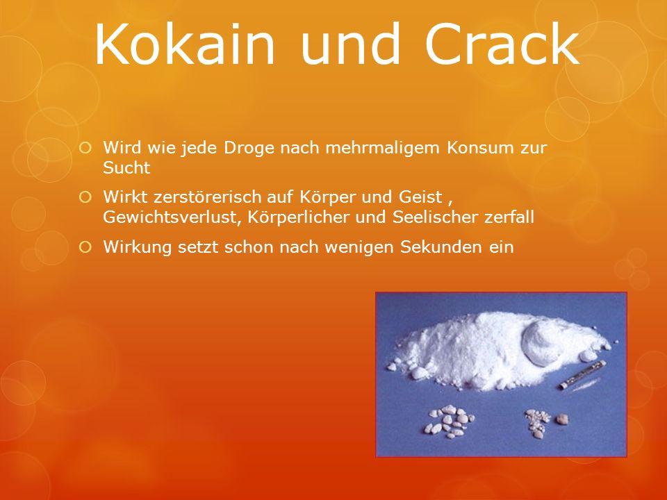 Kokain und Crack Wird wie jede Droge nach mehrmaligem Konsum zur Sucht