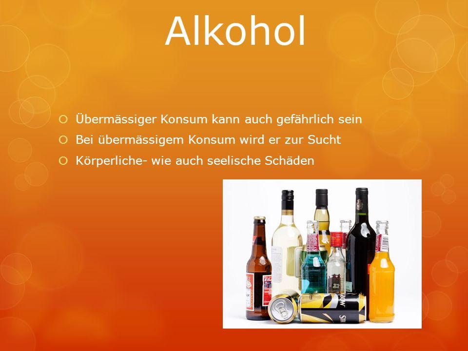 Alkohol Übermässiger Konsum kann auch gefährlich sein