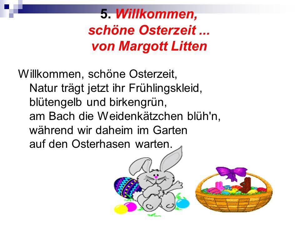 5. Willkommen, schöne Osterzeit ... von Margott Litten