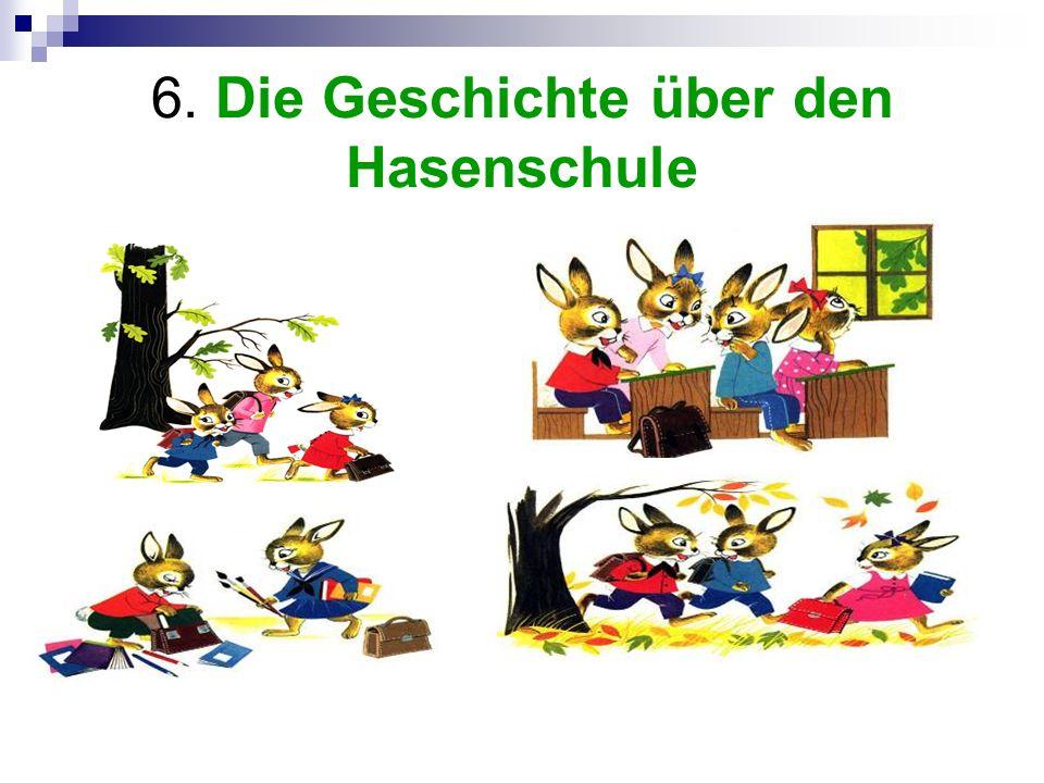6. Die Geschichte über den Hasenschule