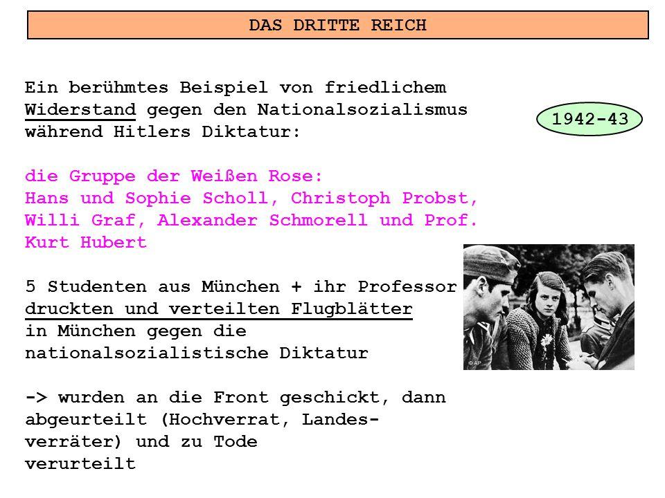 DAS DRITTE REICH Ein berühmtes Beispiel von friedlichem. Widerstand gegen den Nationalsozialismus.