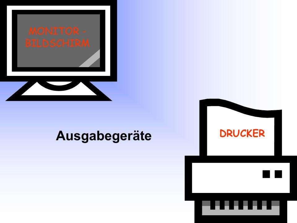 MONITOR - BILDSCHIRM Ausgabegeräte DRUCKER