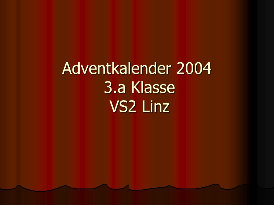 Adventkalender 2004 3.a Klasse VS2 Linz