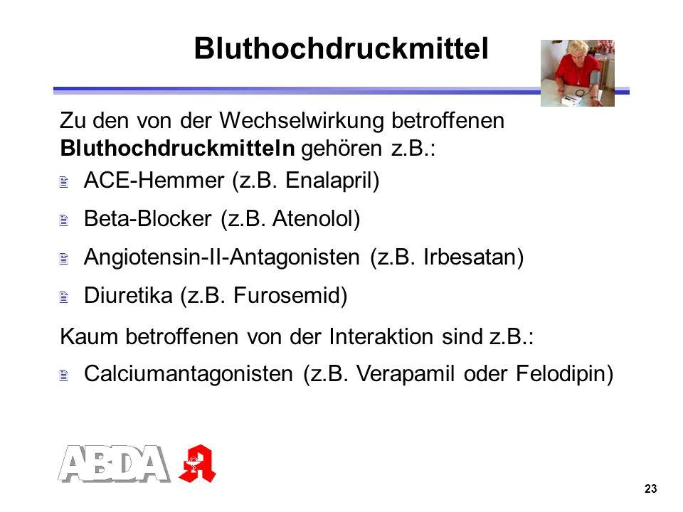 Bluthochdruckmittel Zu den von der Wechselwirkung betroffenen Bluthochdruckmitteln gehören z.B.: ACE-Hemmer (z.B. Enalapril)