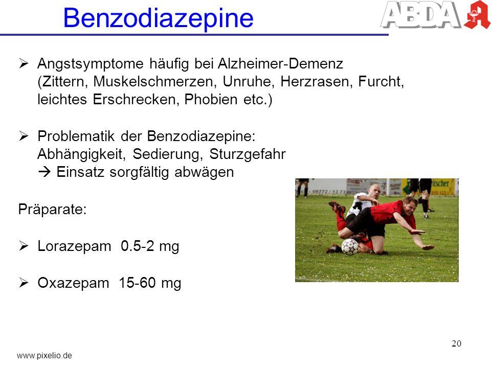 Benzodiazepine Angstsymptome häufig bei Alzheimer-Demenz (Zittern, Muskelschmerzen, Unruhe, Herzrasen, Furcht, leichtes Erschrecken, Phobien etc.)