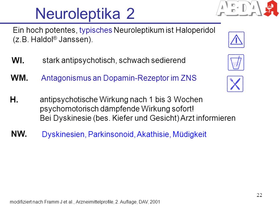 Neuroleptika 2 Ein hoch potentes, typisches Neuroleptikum ist Haloperidol. (z.B. Haldol® Janssen).