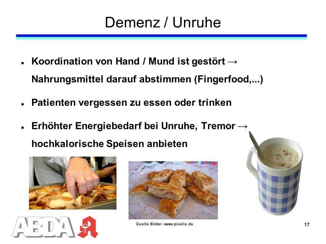 Demenz / Unruhe Koordination von Hand / Mund ist gestört → Nahrungsmittel darauf abstimmen (Fingerfood,...)