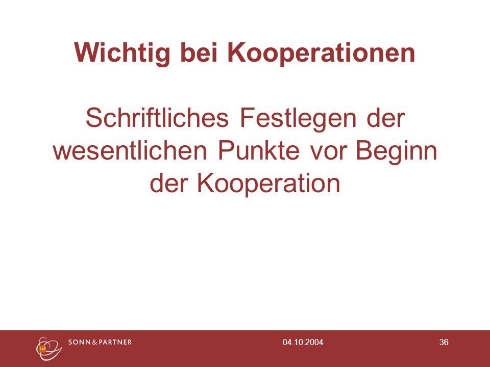 Wichtig bei Kooperationen Schriftliches Festlegen der wesentlichen Punkte vor Beginn der Kooperation