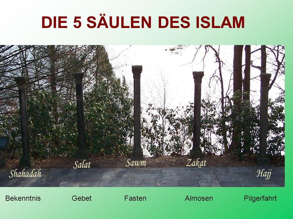 DIE 5 SÄULEN DES ISLAM Bekenntnis Gebet Fasten Almosen Pilgerfahrt.