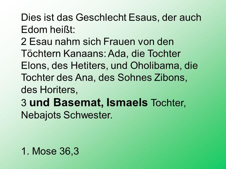 Dies ist das Geschlecht Esaus, der auch Edom heißt: