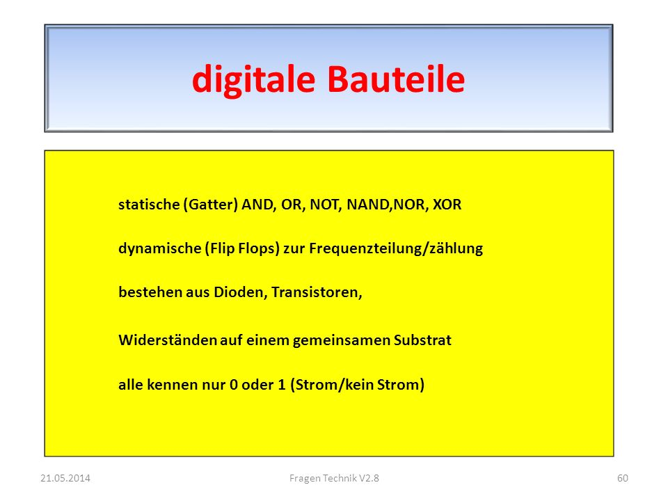 digitale Bauteile statische (Gatter) AND, OR, NOT, NAND,NOR, XOR