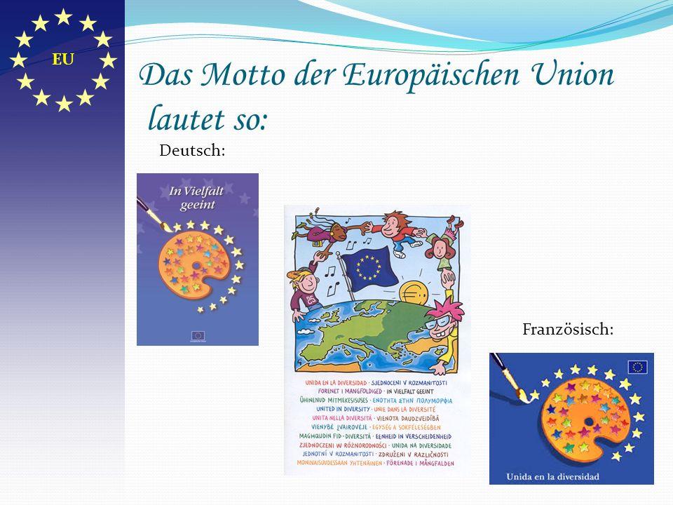 Das Motto der Europäischen Union lautet so: