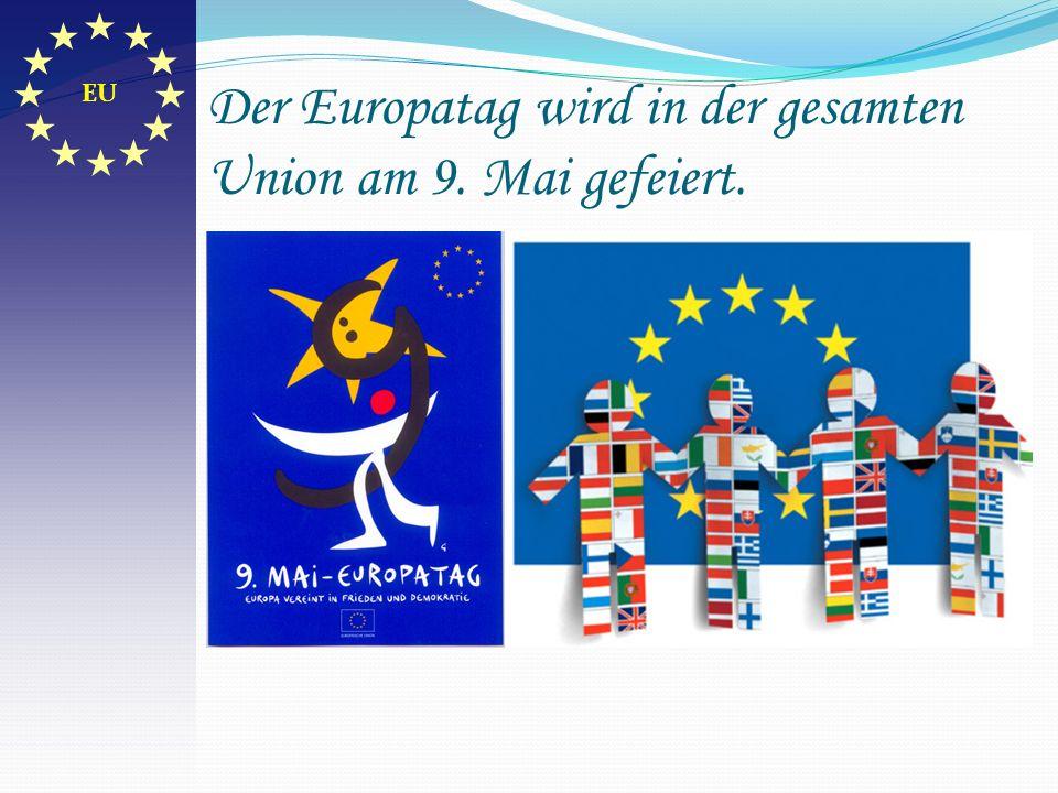 Der Europatag wird in der gesamten Union am 9. Mai gefeiert.