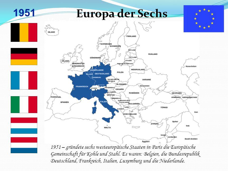 Europa der Sechs 1951 Vom Europa der Sechs…