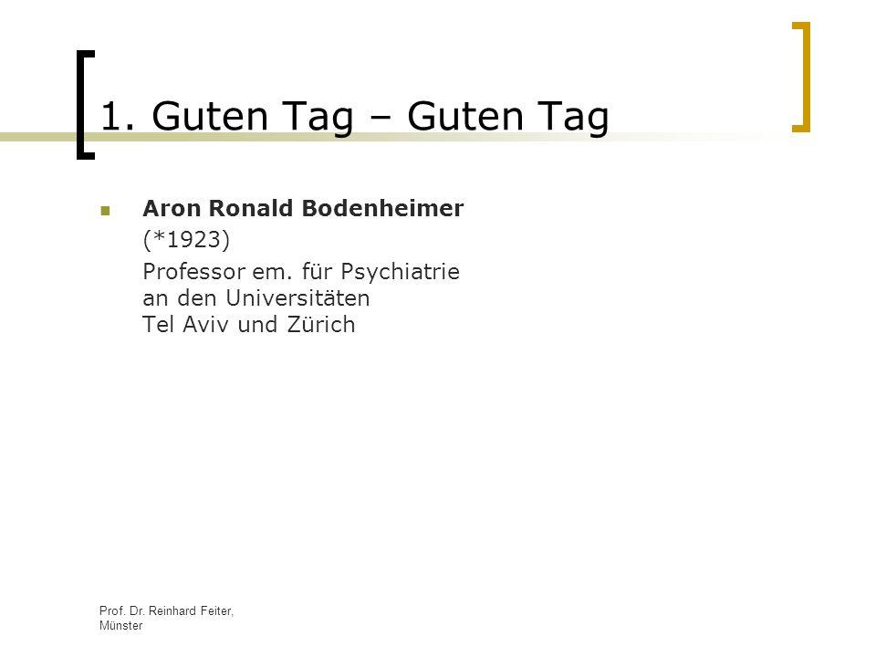 1. Guten Tag – Guten Tag Aron Ronald Bodenheimer (*1923)