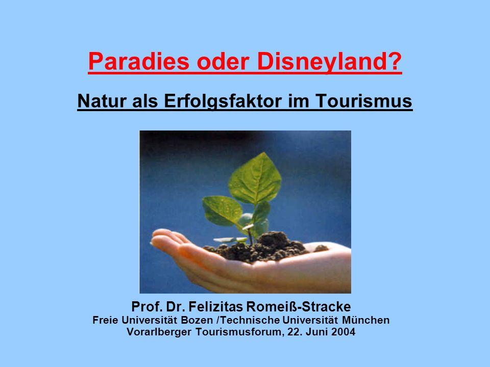 Paradies oder Disneyland Natur als Erfolgsfaktor im Tourismus