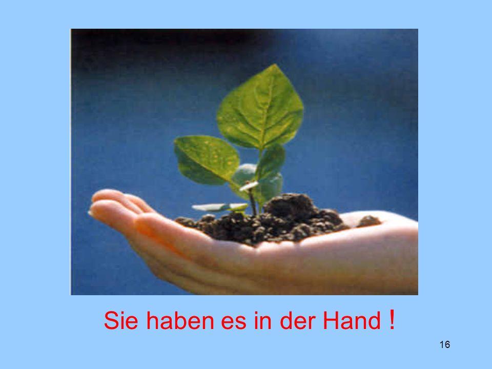 Sie haben es in der Hand !