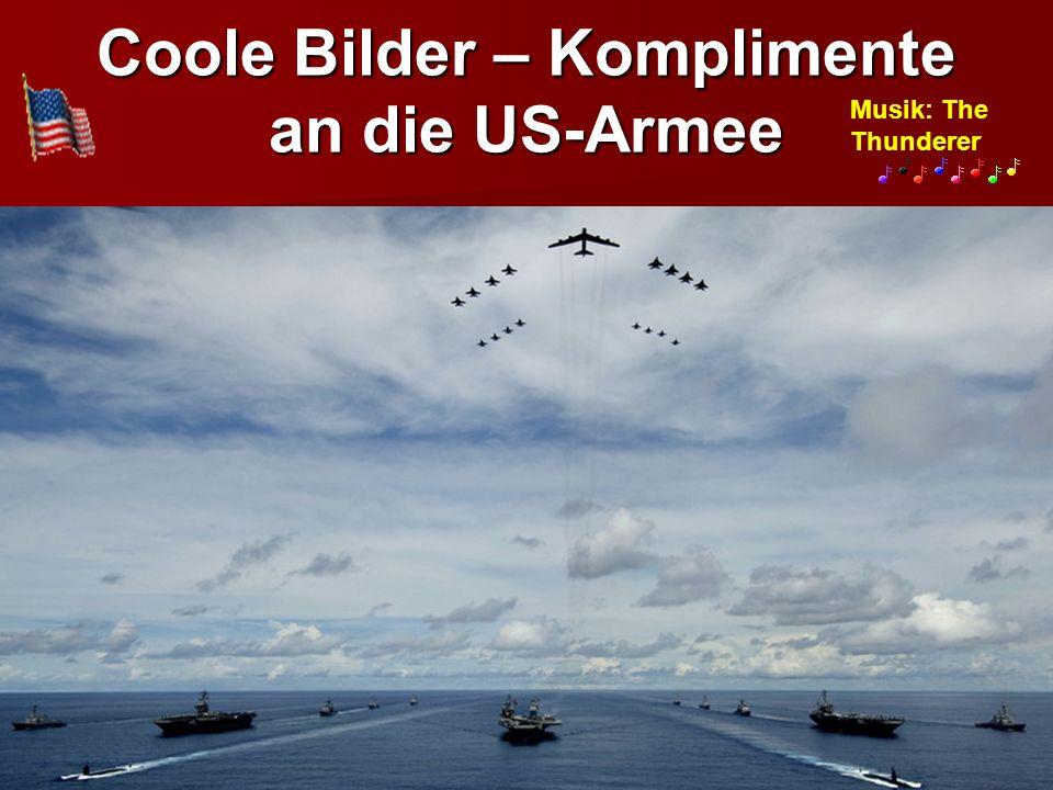Coole Bilder – Komplimente an die US-Armee